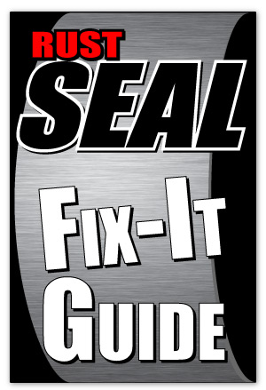 RustSeal Fix It Guide